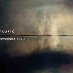 aatp58 -- LP/CD -- O YUKI CONJUGATE: Tropic
