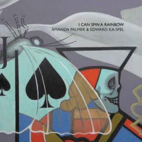 Amanda Palmer & Edward Ka-Spel - I Can Spin A Rainbow CD