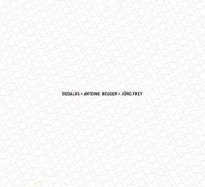 Dedalus/Antoine Beuger/Jürg Frey - Dedalus CD