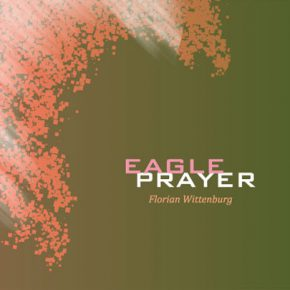 Florian Wittenburg - Eagle Prayer CD
