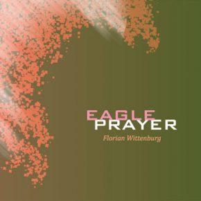 Florian Wittenburg - Eagle Prayer CD