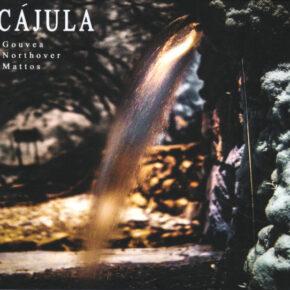 Gouvea/Northover/Mattos - Cajula CD