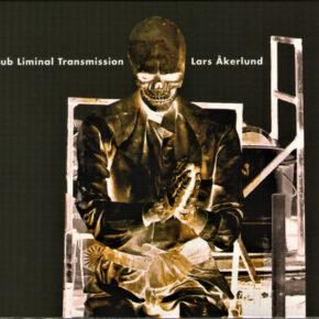 Lars Akerlund - Sub Liminal Transmission 3xCD