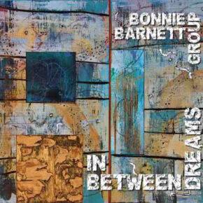 Bonnie Barnett Group - In Between Dreams CD