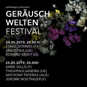 24. & 25.05.2019 - Geräuschwelten Festival